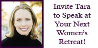 Invite Tara Barthel to Speak at Your Next Women's Retreat!
